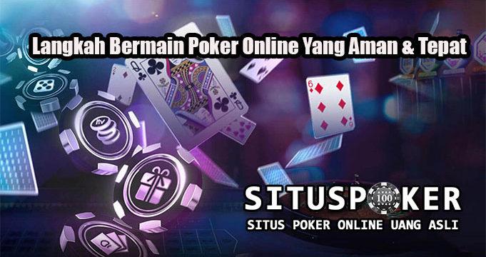 Langkah Bermain Poker Online Yang Aman & Tepat