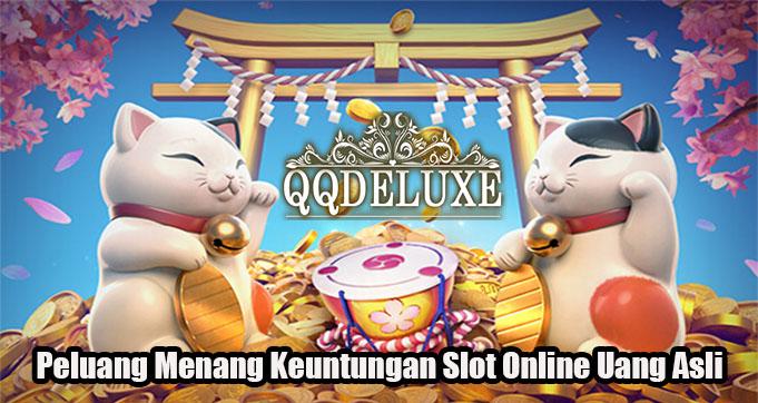 Peluang Menang Keuntungan Slot Online Uang Asli